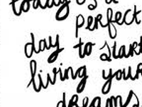 Persoonlijke Ontwikkeling 'Today is a perfect day to start living your dreams'